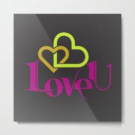 Love U Metal Print