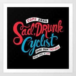 Sad, Drunk Cyclist Art Print