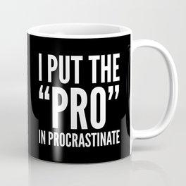 I PUT THE PRO IN PROCRASTINATE (Black & White) Coffee Mug