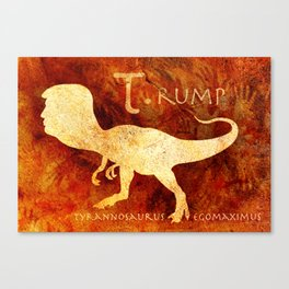 T. rump. Greatest Leader of the Prehistoric World. Canvas Print