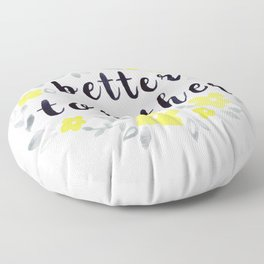 Better Together, Watercolor quote Floor Pillow