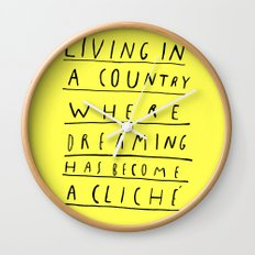 DREAMING IS CLICHÉ Wall Clock