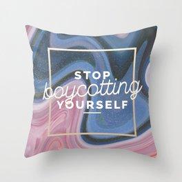 stop boycotting yourself Throw Pillow