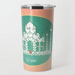 Taj Mahal is Love Travel Mug