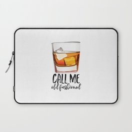 Alcohol Gift,Old Fashioned,Fashionista Party Decoration,Man cave,Gift For Husband,Call Me Old Laptop Sleeve