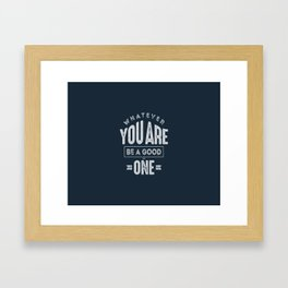 Be a Good One - Motivation Framed Art Print