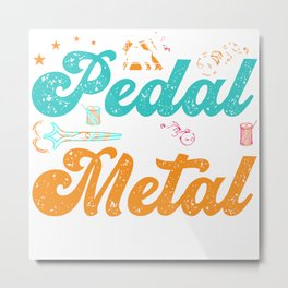 Pedal To The Metal Sewing Machine Tailor Metal Print