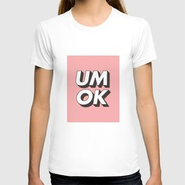 UM OK Pink Black and White Typography Print Funny Poster 3D Type Style Bedroom Decor Home Decor T-shirt