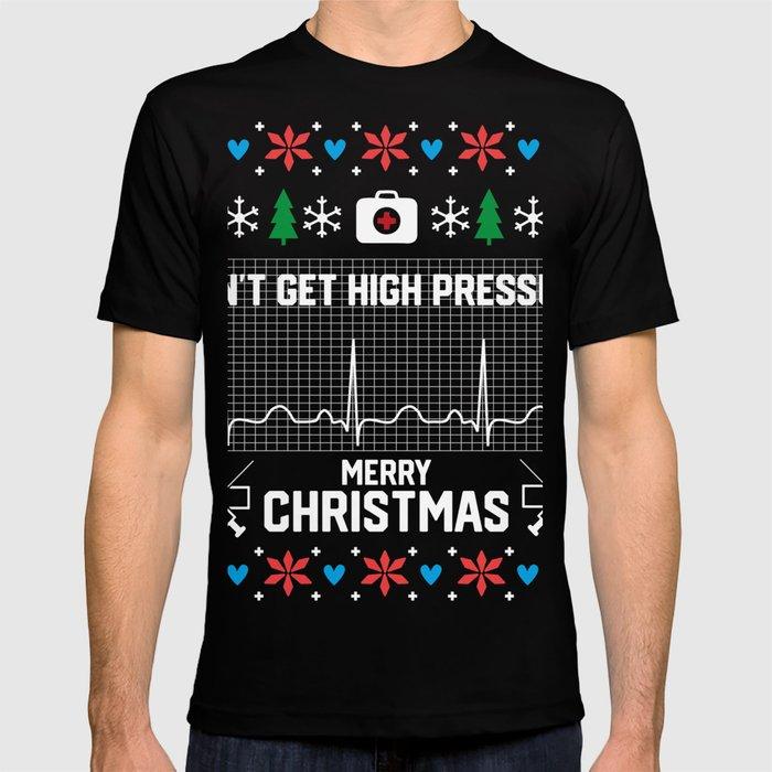 Nurse Christmas Sweater.Don T Get High Pressure Nurse Ugly Christmas Sweater T Shirt
