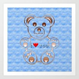 Teddy bear I love you Art Print
