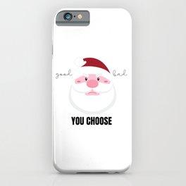 Grumpy Santa Claus Good or Bad? You Choose iPhone Case