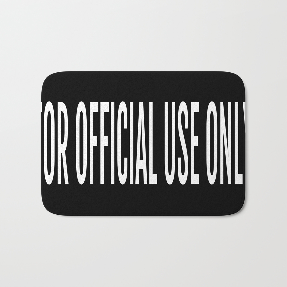 For Official Use Only Bath Mat by Redhead_hufflepuff BMT8882975