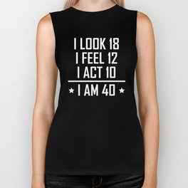 I Am 40 Funny 40th Birthday Biker Tank