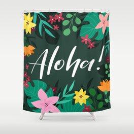 Aloha! Shower Curtain