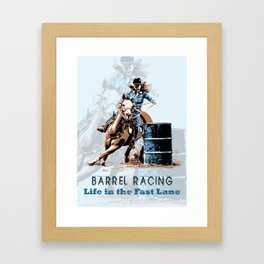 Barrel Racing - Life in the Fast Lane Framed Art Print