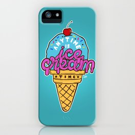 Anytime is Ice Cream Time iPhone Case