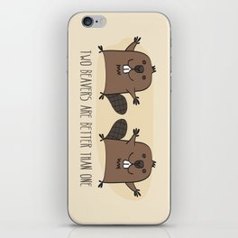 Two Beavers Are Better Than One iPhone Skin