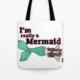 I'm Really A Mermaid  Tote Bag