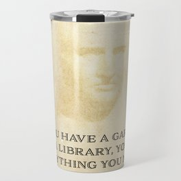 """""""If you have a garden and a library, you have everything you need."""" Cicero Travel Mug"""