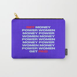 Get Money. Get Power. Get Paid. Carry-All Pouch
