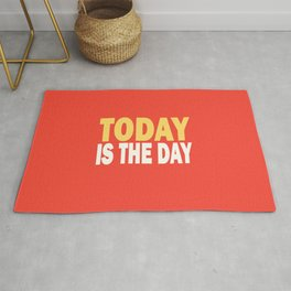 Today is the day Rug