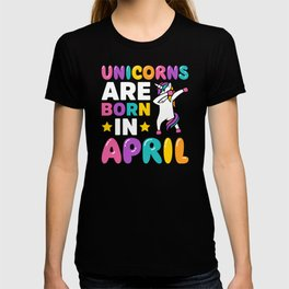 Unicorns Are Born In April T-shirt