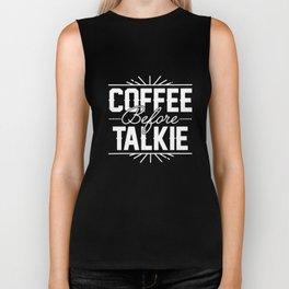 Coffee Before Talkie Funny Hilarious Womens Coffee T-Shirts Biker Tank