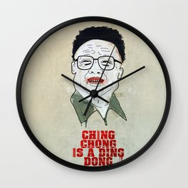 Ching chong is a ding dong Wall Clock