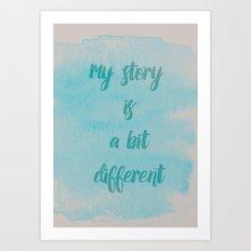 My story is.. Art Print