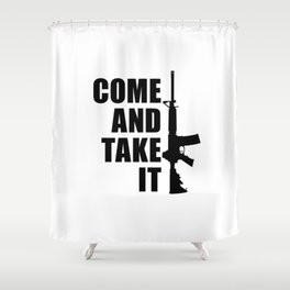 Come and Take it with AR-15 Shower Curtain
