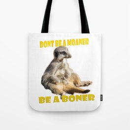 Meerkat Boner Tote Bag