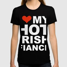 I Love my hot Irish fiance Engaged Engagement Ireland. T-shirt