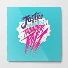 Justice Like A Thunderbolt Metal Print