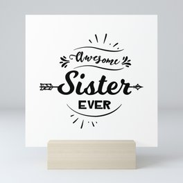 Awesome Sister Ever Mini Art Print