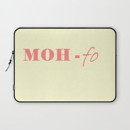 MOH-fo (Maid of Honor mother- #$*^%er) Laptop Sleeve