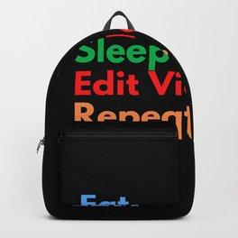 Eat. Sleep. Edit Videos. Repeat. Backpack