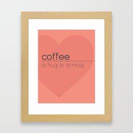 Coffee, a hug in a mug Framed Art Print