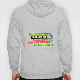 Lab No. 4 - The Mind Always Fails First – Not The Body Gym Inspirational Quotes Poster Hoody