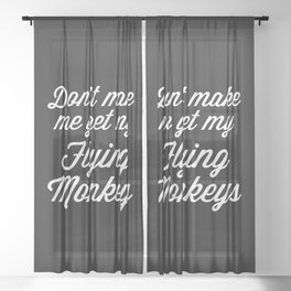 Flying Monkeys Funny Quote Sheer Curtain