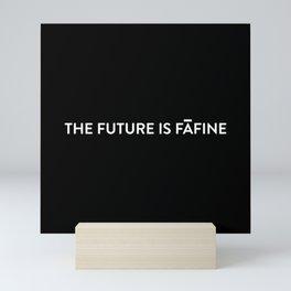 The Future is Fafine Mini Art Print