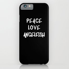 Peace love Angelfish fish gifts shirt poster fish iPhone Case