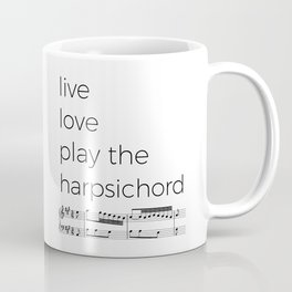 Live, love, play the harpsichord Coffee Mug