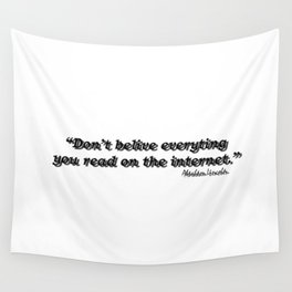 Don't Belive Everything Wall Tapestry