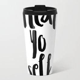 TYPOGRAPHIC PRINT Printable Art Gift for Friend Treat Yo Self Print Office Wall Decor Cubicle Art Pa Travel Mug