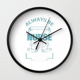 Always Be Yourself  - Nurse Design Wall Clock