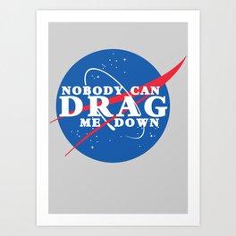 Drag Me Down Art Print
