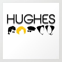 Hughes Rules Art Print