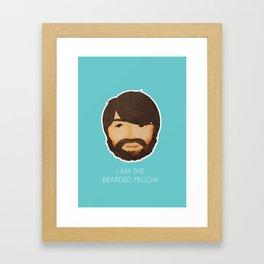 I Am The Bearded Fellow Framed Art Print