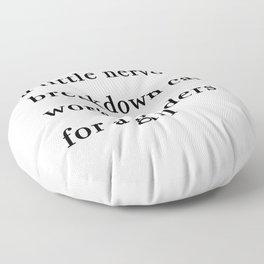 A Little Nervous Breakdown Can Work Wonders For A Girl Floor Pillow