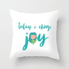 today i choose joy Throw Pillow